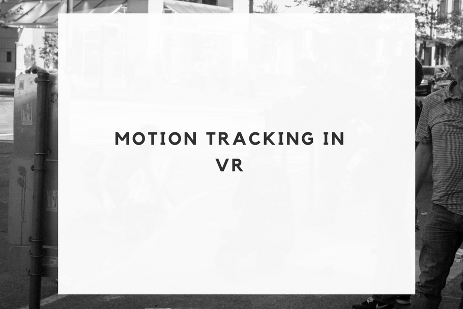 Motion Tracking in VR